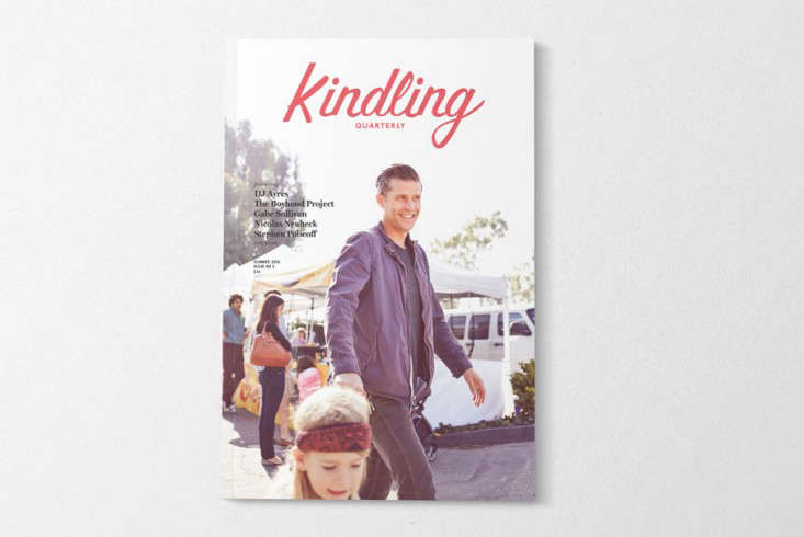 Current Obsessions The Artful Life In anticipation of our Cool Dads issue next week, we&#8\2\17;re checking out Kindling, a quarterly magazine for forward thinking fathers.