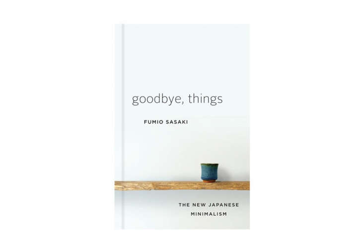 we&#8\2\17;re looking forward to goodbye, things: the new japanese minimali 10
