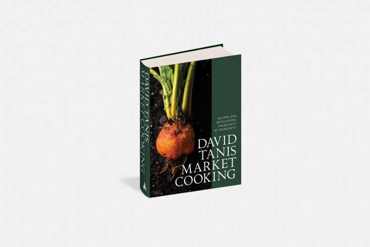 david tanis market cooking: recipes and revelations (\$\23.\1\1),the latest 10