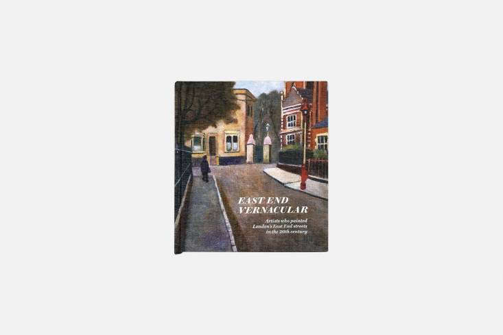East End Vernacular from the Gentle Author of Spitalfields Life presents paintings of London&#8