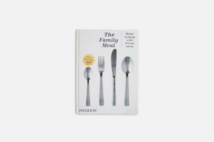 the the family meal: home cooking with ferran adrià is the el bulli chef&# 15