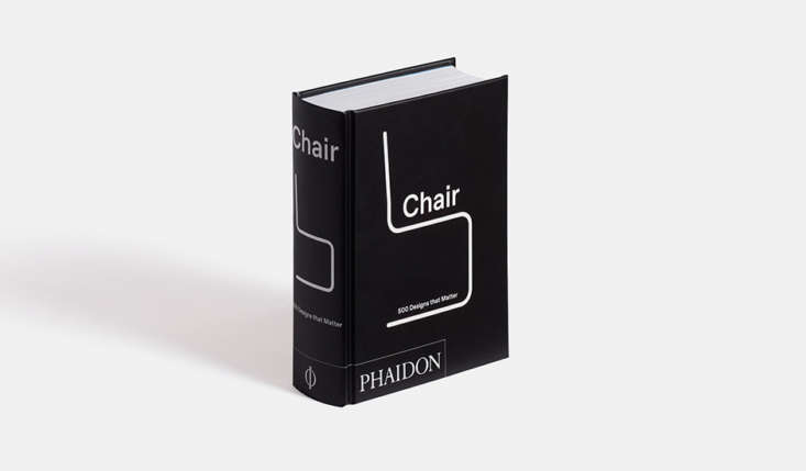 chair: 500 designs that matter from phaidon(phaidon; \$\16.48 from amazon) ch 12