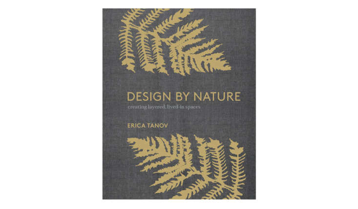 in design by nature: creating layered, lived in spaces (with chapters titled  17