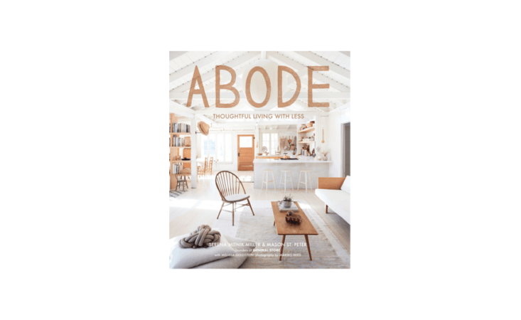 Required Reading Abode by the Owners of General Store in San Francisco The book, out now, is \$\2\2 via Amazon.