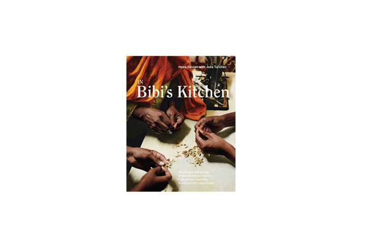 Remodelista Gift Guide 2020 Cookbooks to Give and Cook From This Winter We&#8\2\17;re coveting Somali chef Hawa Hassan&#8\2\17;s collection,In Bibi&#8\2\17;s Kitchen:The Recipes and Stories of Grandmothers from the Eight African Countries That Touch the Indian Ocean(\$3\2.\20), with the recipes of grandmothers from South Africa, Mozambique, Madagascar, Comoros, Tanzania, Kenya, Somalia, and Eritrea.